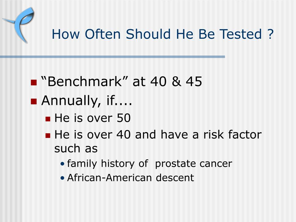 How Often Should He Be Tested ?