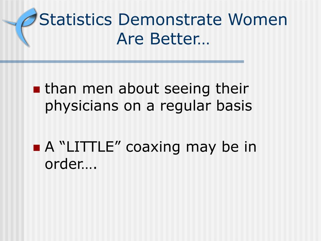 Statistics Demonstrate Women Are Better…