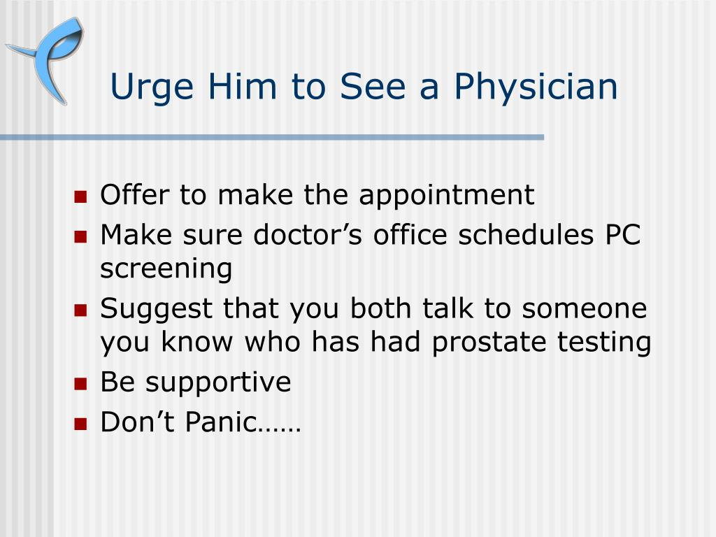 Urge Him to See a Physician