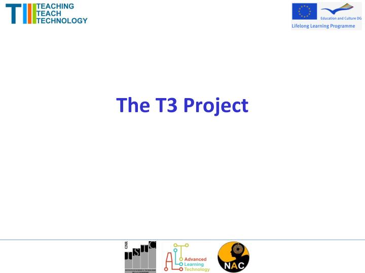 The T3 Project