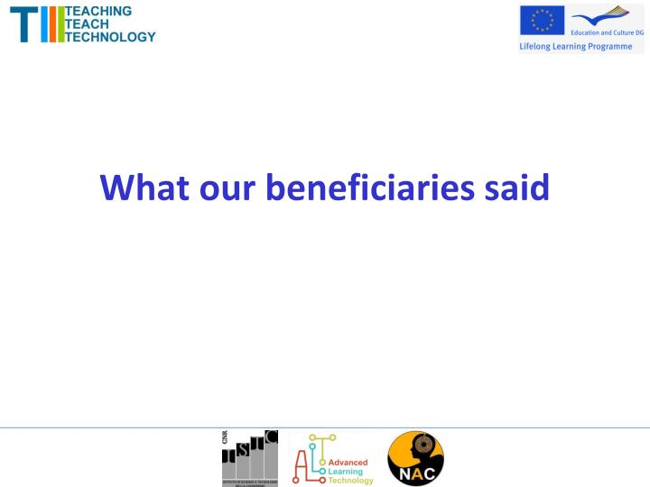 What our beneficiaries said