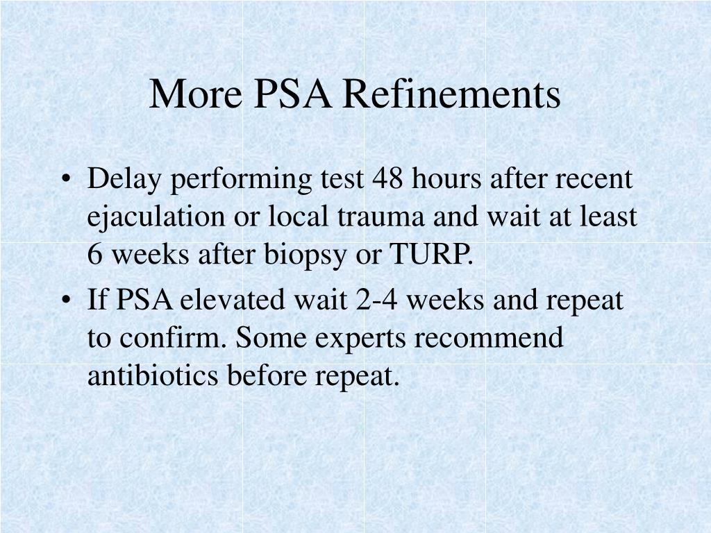 More PSA Refinements