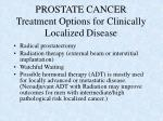 prostate cancer treatment options for clinically localized disease