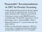 reasonable recommendations in 2007 for prostate screening