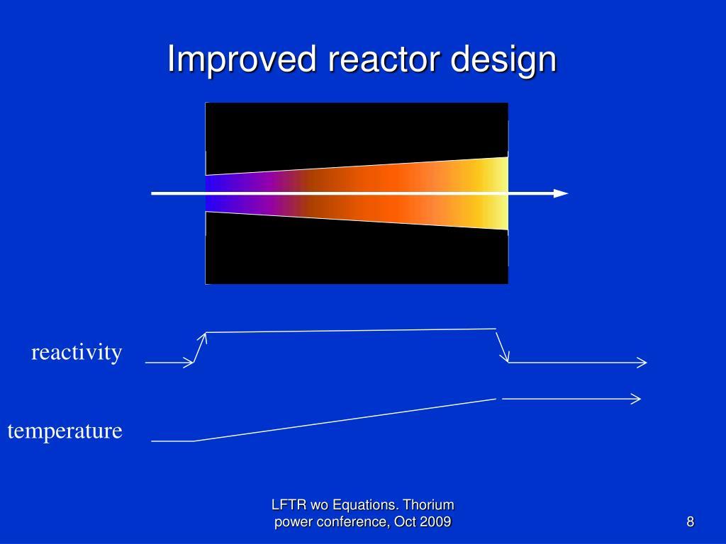 Improved reactor design