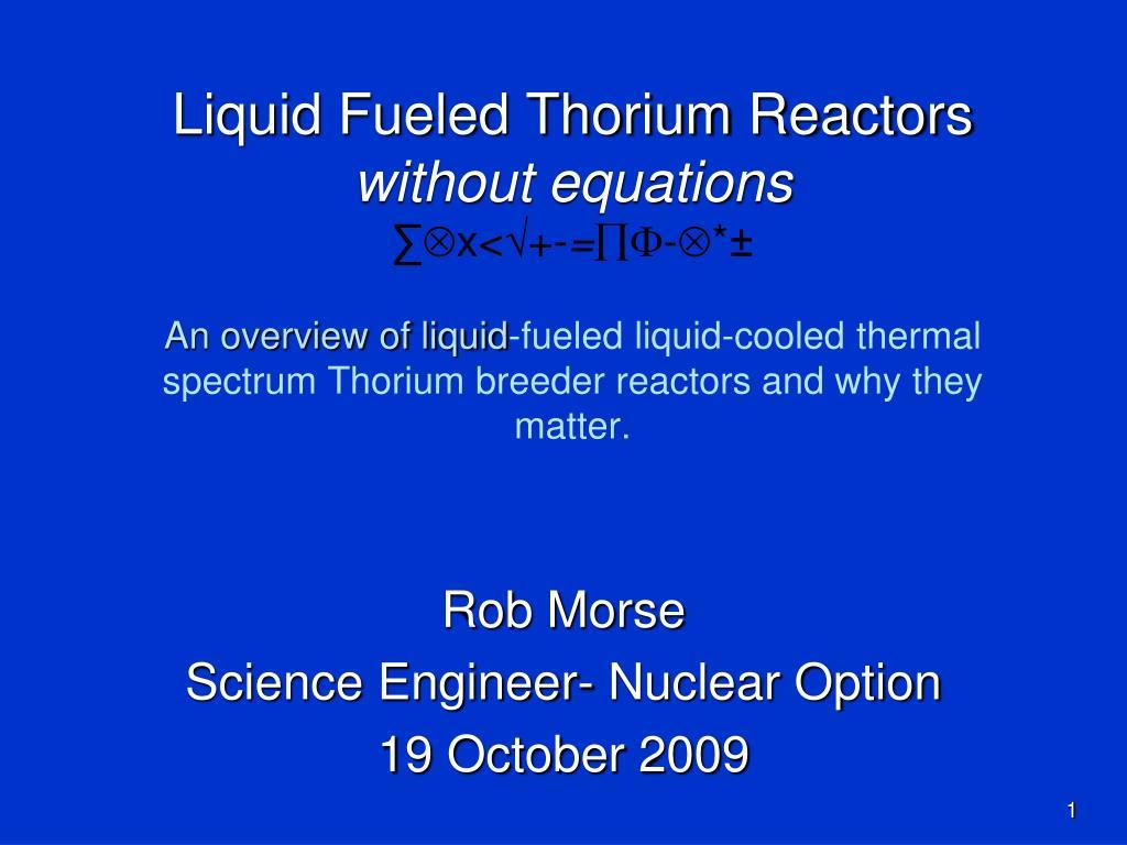 Liquid Fueled Thorium Reactors