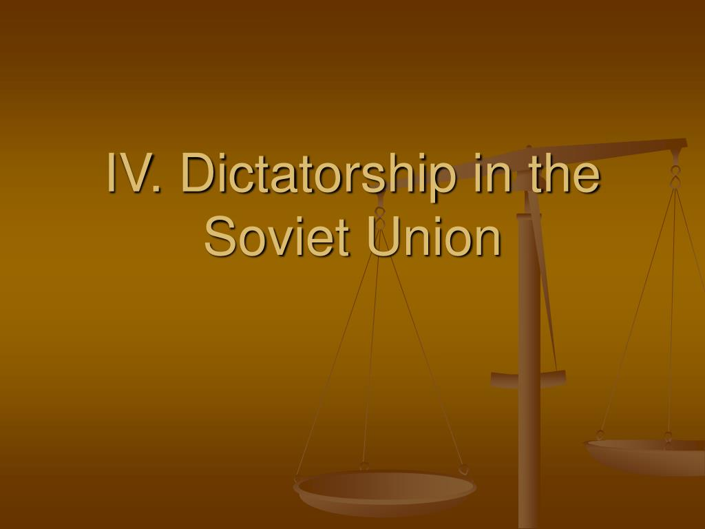 IV. Dictatorship in the Soviet Union