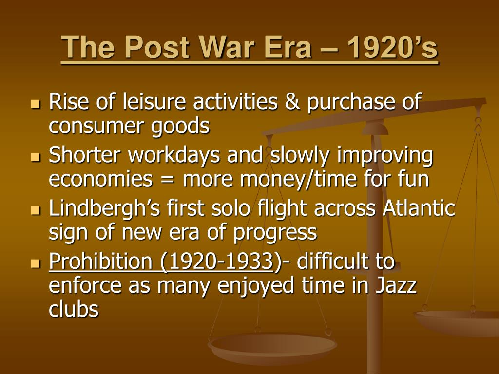 The Post War Era – 1920's