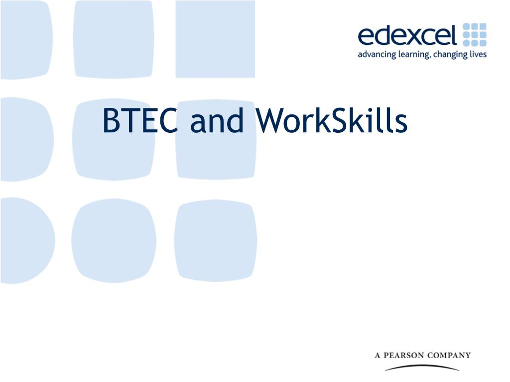BTEC and WorkSkills