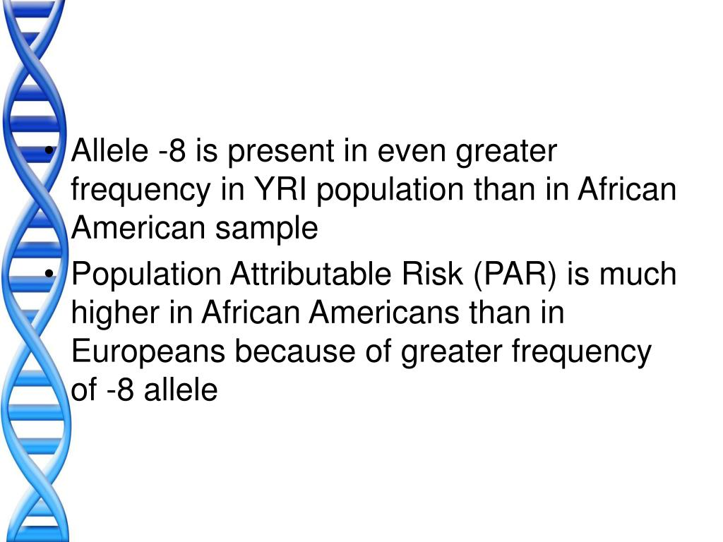 Allele -8 is present in even greater frequency in YRI population than in African American sample