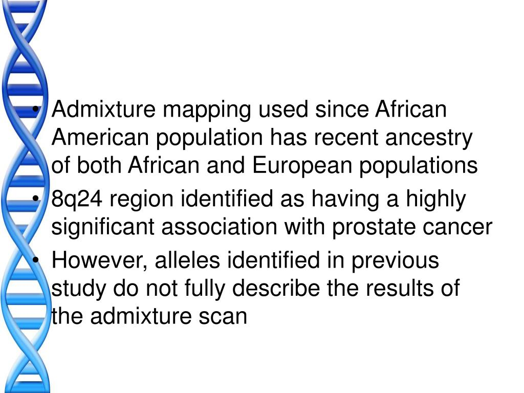 Admixture mapping used since African American population has recent ancestry of both African and European populations
