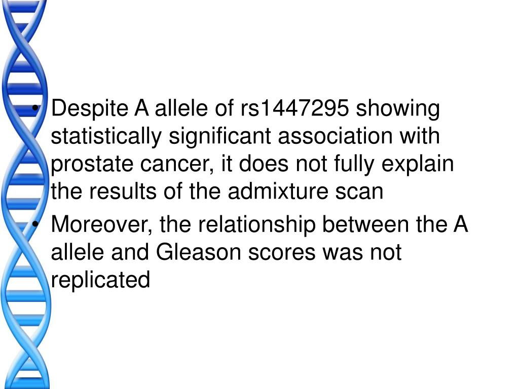 Despite A allele of rs1447295 showing statistically significant association with prostate cancer, it does not fully explain the results of the admixture scan