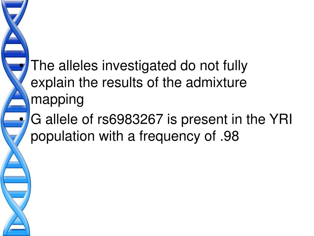 The alleles investigated do not fully explain the results of the admixture mapping