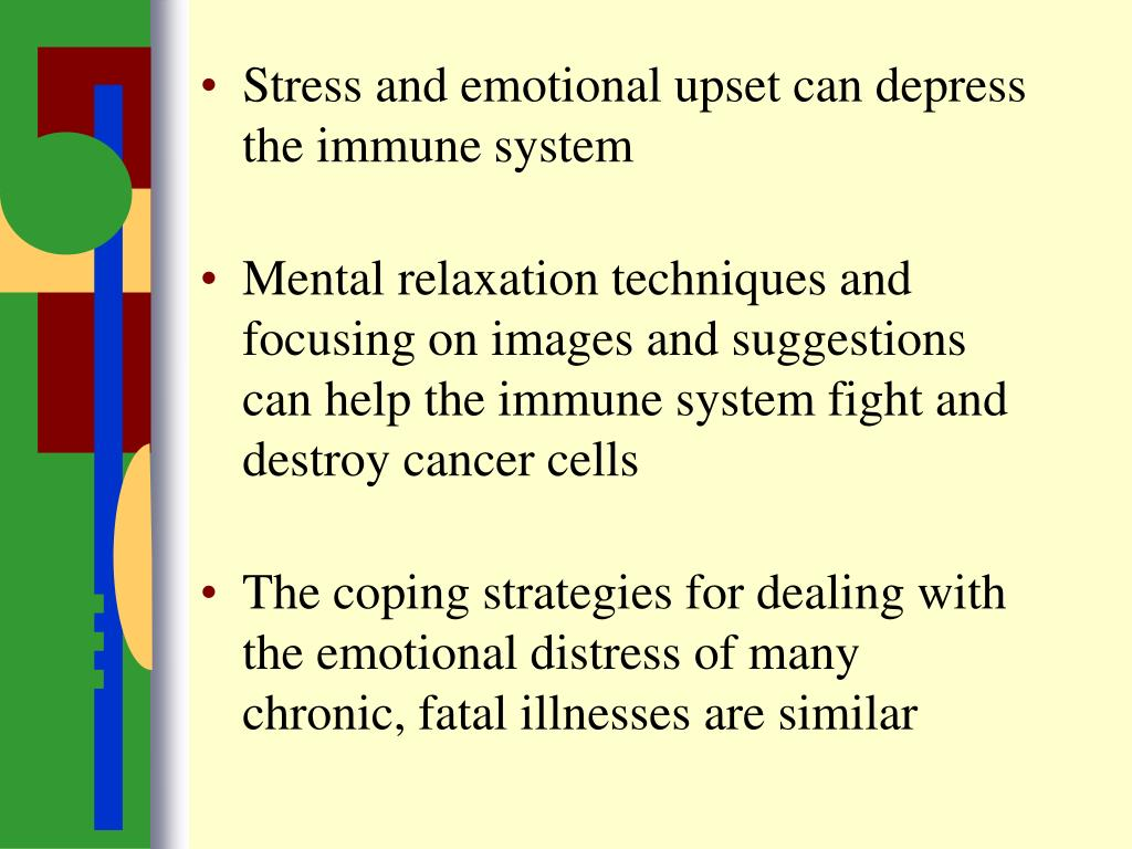 Stress and emotional upset can depress the immune system