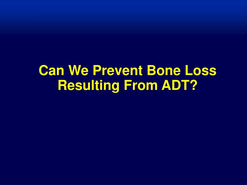 Can We Prevent Bone Loss