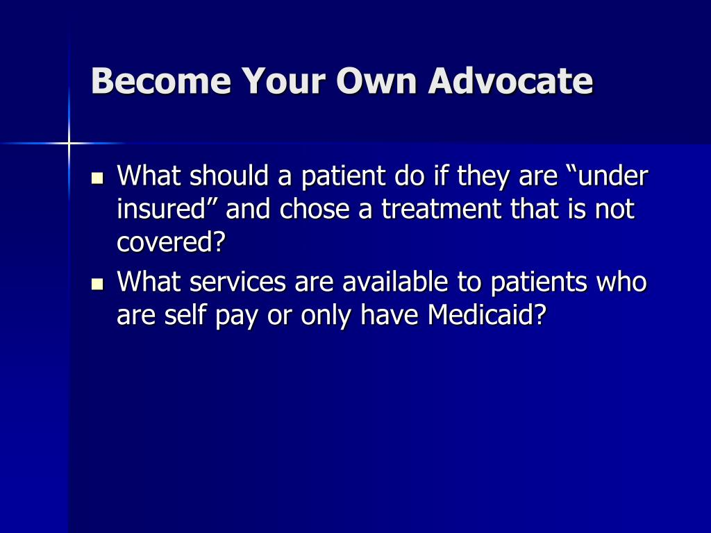 Become Your Own Advocate