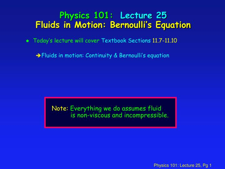 Physics 101 lecture 25 fluids in motion bernoulli s equation l.jpg