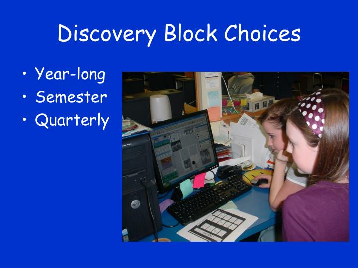Discovery Block Choices