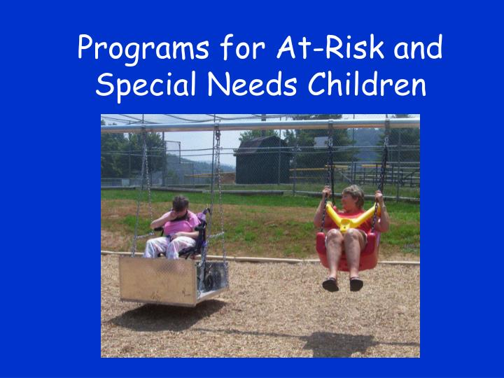 Programs for At-Risk and Special Needs Children