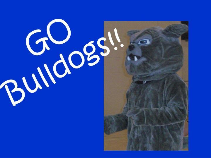 GO Bulldogs!!