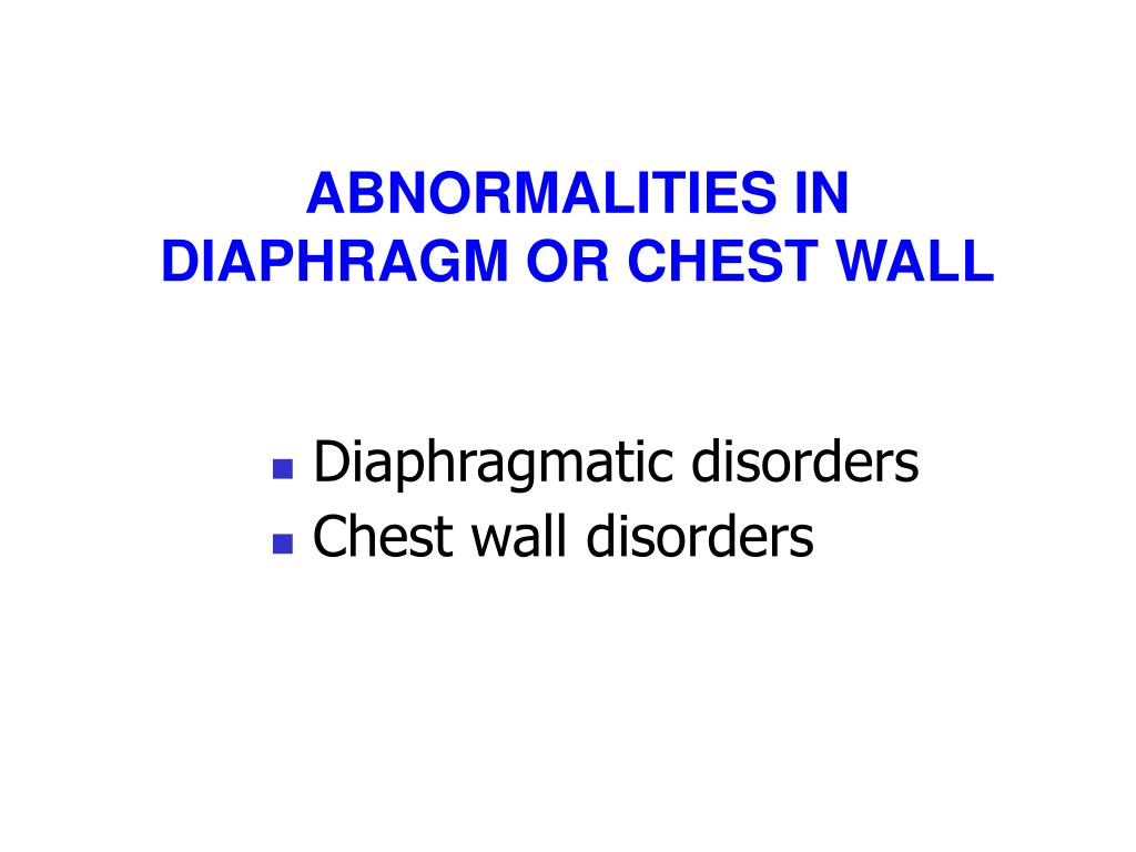 ABNORMALITIES IN DIAPHRAGM OR CHEST WALL