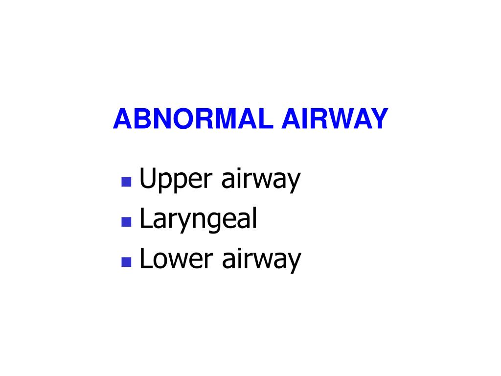 ABNORMAL AIRWAY