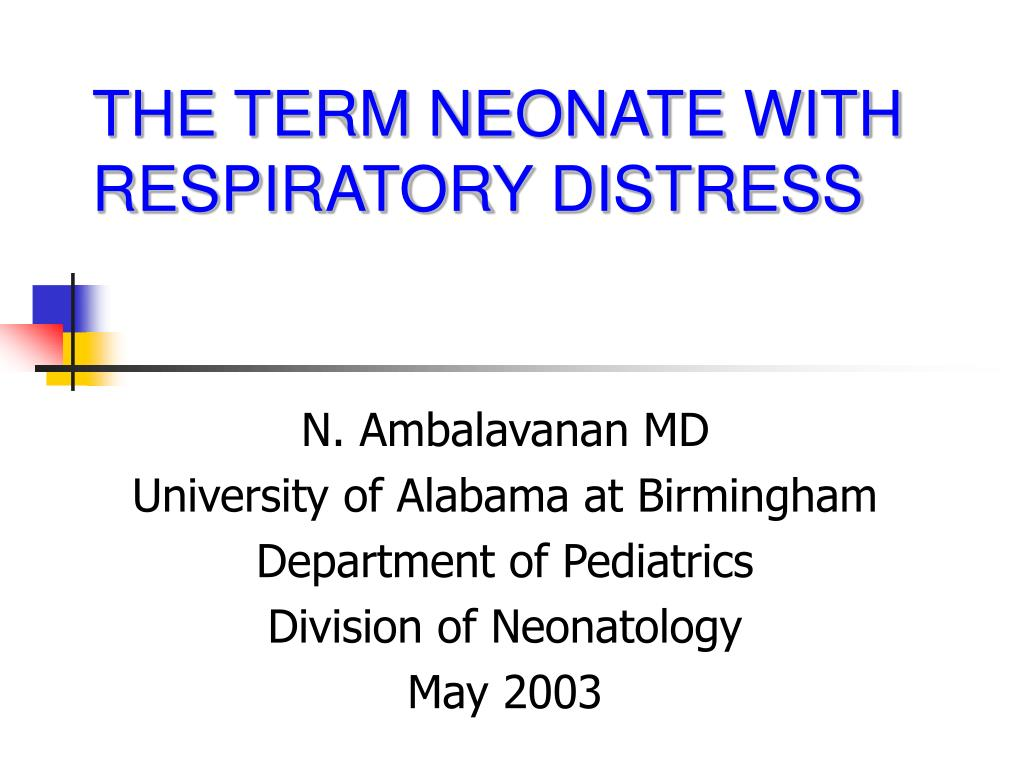 THE TERM NEONATE WITH RESPIRATORY DISTRESS