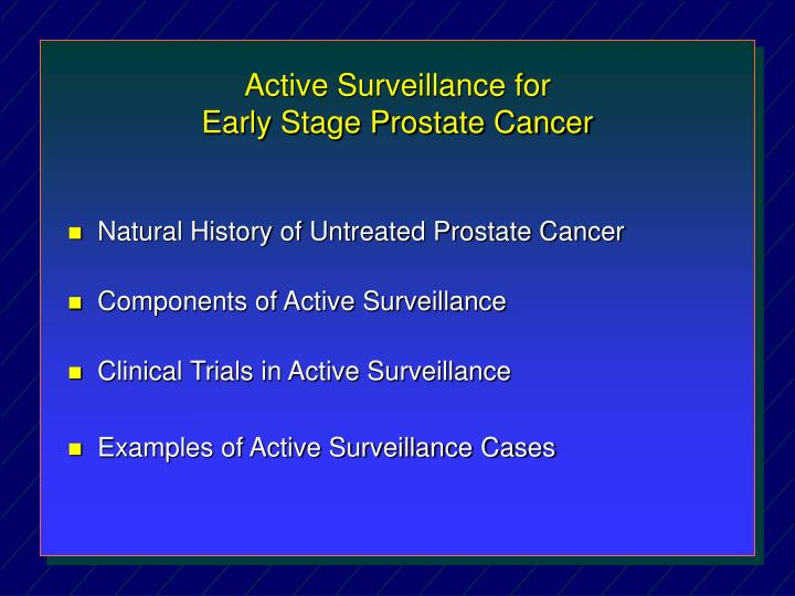 Active surveillance for early stage prostate cancer