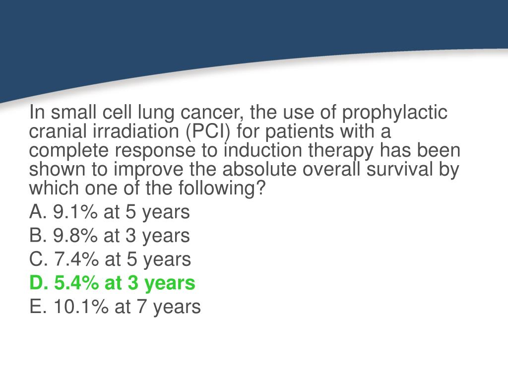 In small cell lung cancer, the use of prophylactic cranial irradiation (PCI) for patients with a complete response to induction therapy has been shown to improve the absolute overall survival by which one of the following?