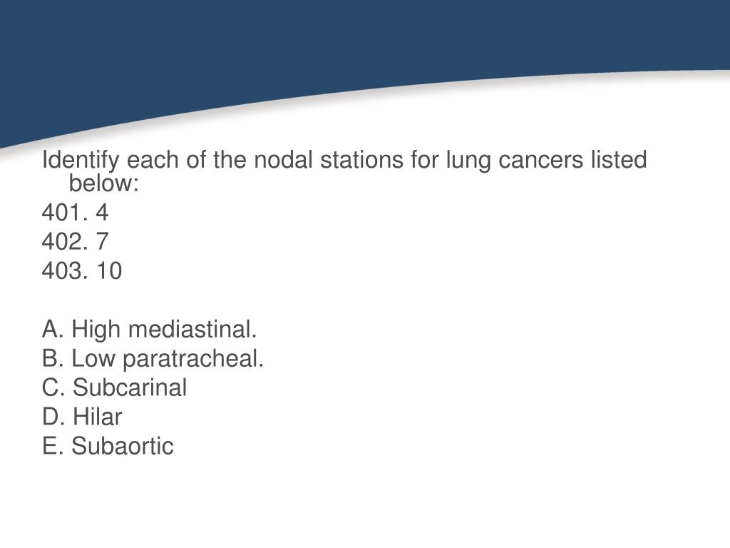 Identify each of the nodal stations for lung cancers listed below: