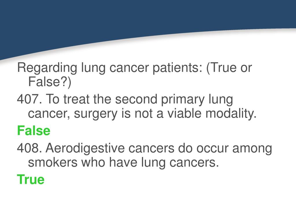 Regarding lung cancer patients: (True or False?)