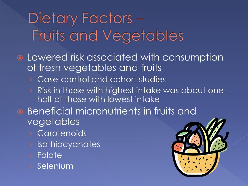 Lowered risk associated with consumption of fresh vegetables and fruits