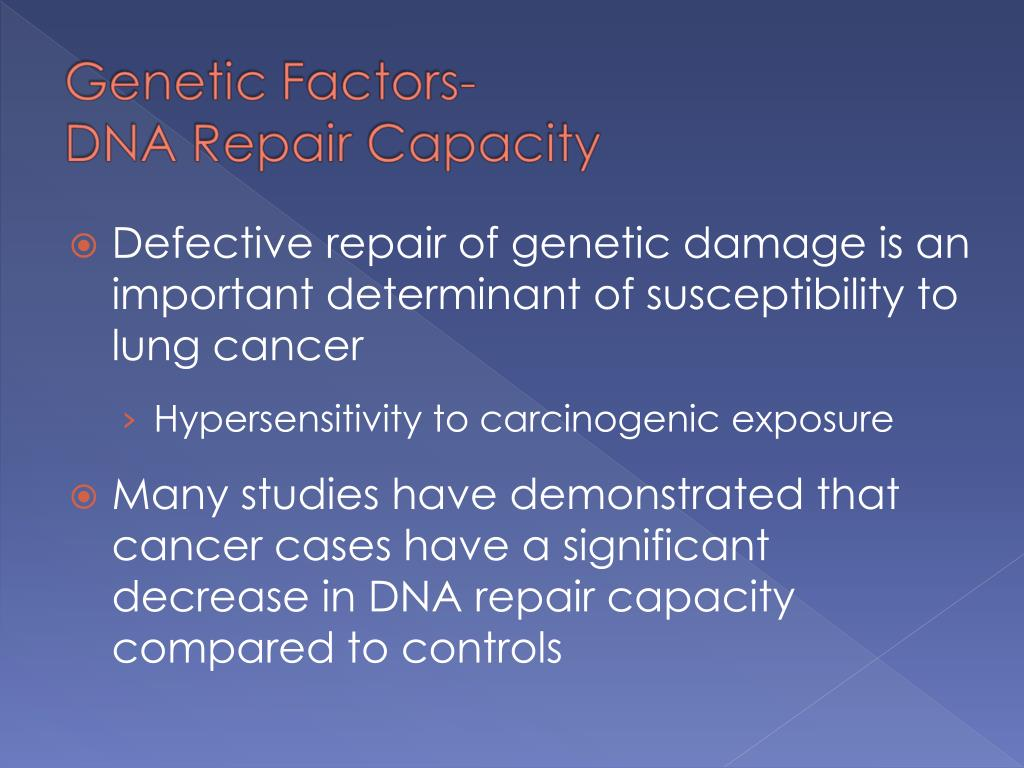 Defective repair of genetic damage is an important determinant of susceptibility to lung cancer