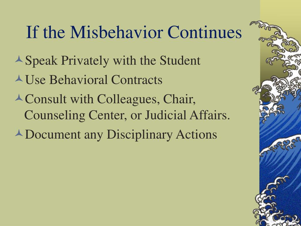 If the Misbehavior Continues