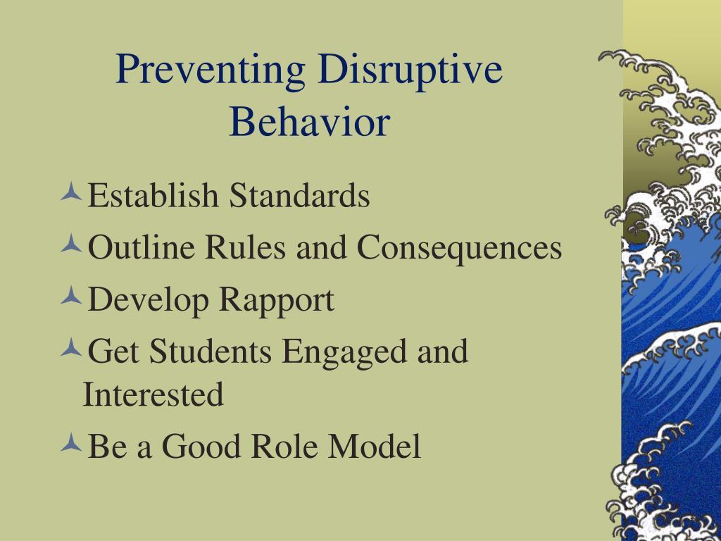 Preventing Disruptive  Behavior