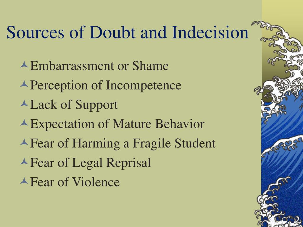 Sources of Doubt and Indecision