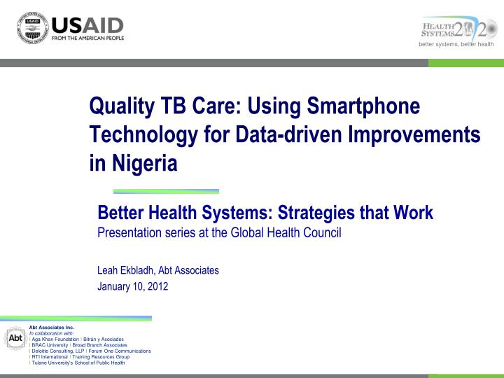 Quality tb care using smartphone technology for data driven improvements in nigeria