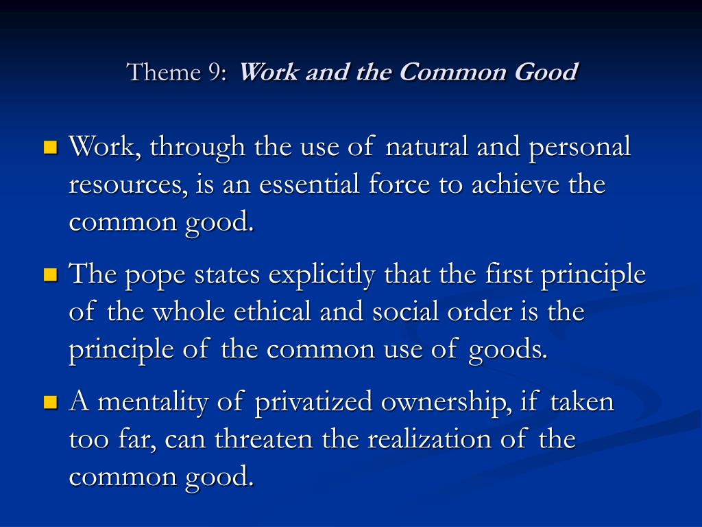 "serving the common good The theme for catholic education week 2018, ""serving the common good"", is taken from developing in faith, the document at the heart of evaluation and."
