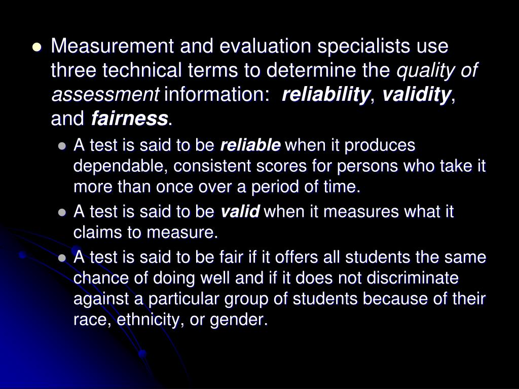 Measurement and evaluation specialists use three technical terms to determine the
