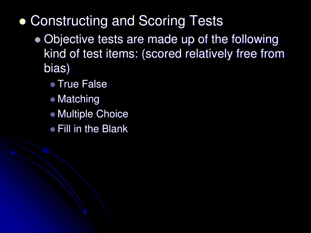 Constructing and Scoring Tests