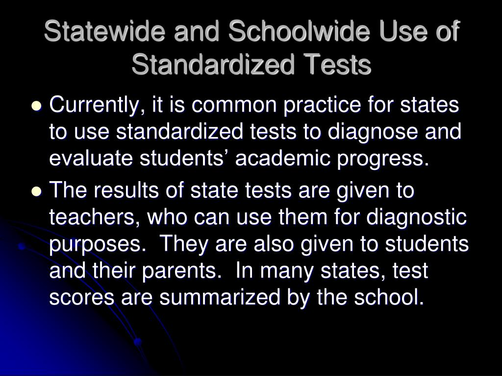 Statewide and Schoolwide Use of Standardized Tests