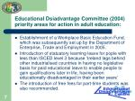 educational dsiadvantage committee 2004 priority areas for action in adult education