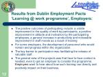 results from dublin employment pacts learning @ work programme employers