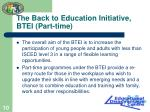 the back to education initiative btei part time