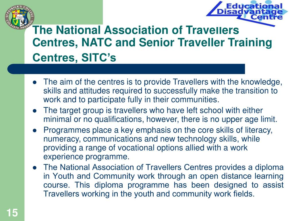 The National Association of Travellers Centres, NATC and Senior Traveller Training Centres, SITC's