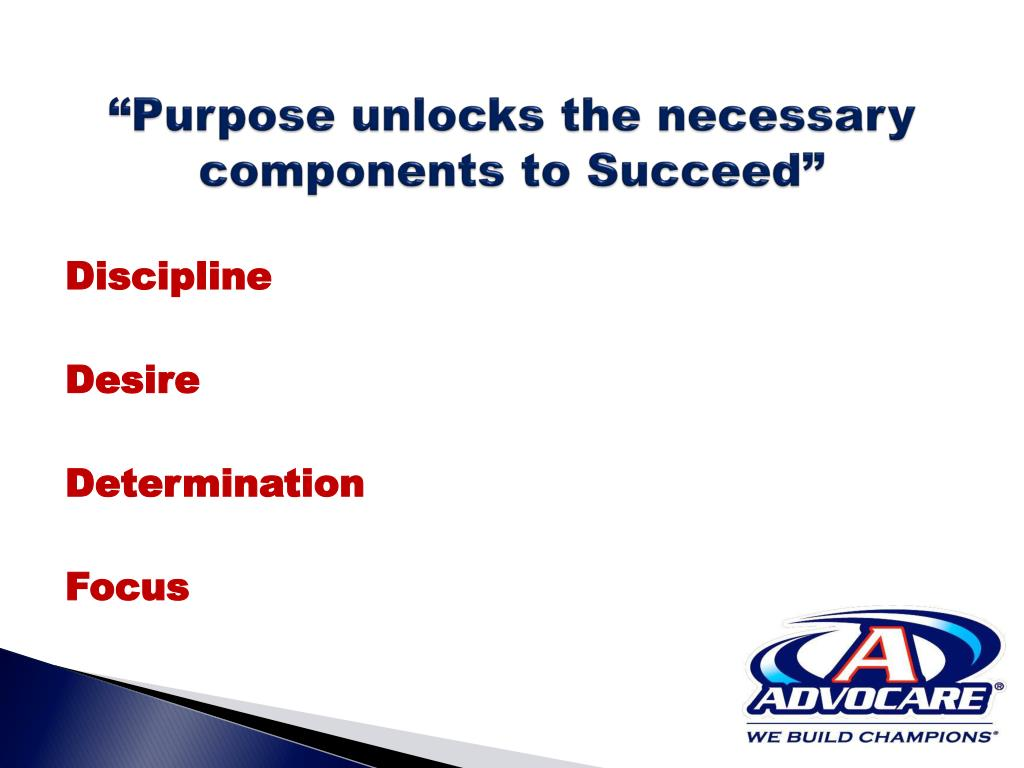 """Purpose unlocks the necessary        components to Succeed"""