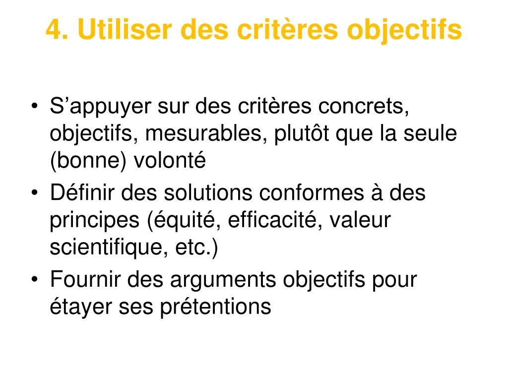 4. Utiliser des critères objectifs