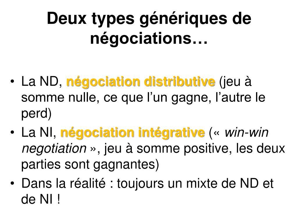 Deux types génériques de négociations…