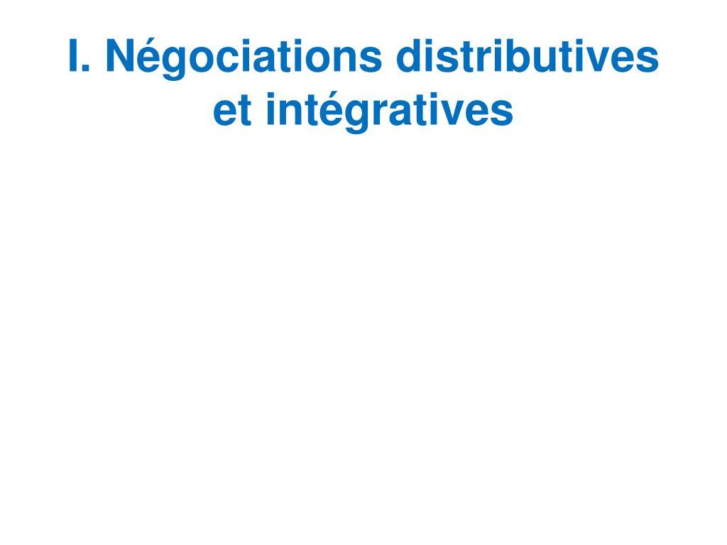 I. Négociations distributives et intégratives