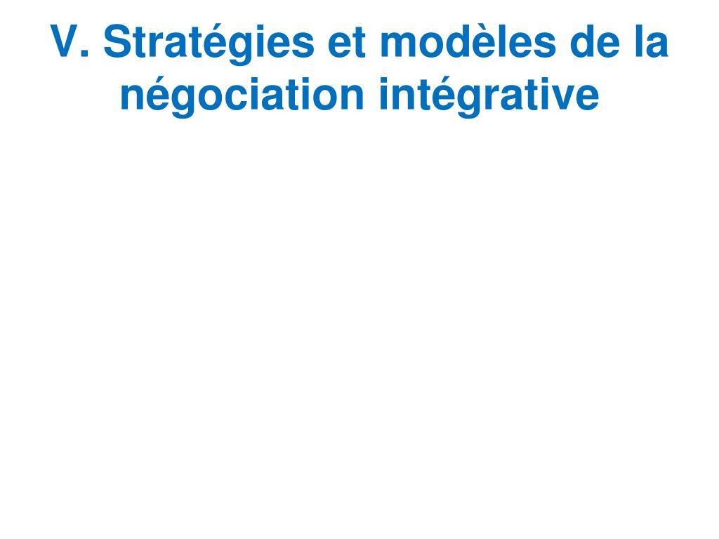 V. Stratégies et modèles de la négociation intégrative